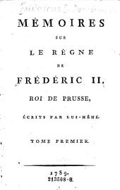 Oeuvres posthumes de Frederic II., roi de Prusse: Volume1