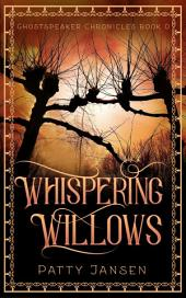 Whispering Willows: Ghostspeaker Chronicles