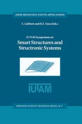 IUTAM Symposium on Smart Structures and Structronic Systems: Proceedings of the IUTAM Symposium held in Magdeburg, Germany, 26–29 September 2000