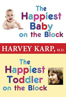 The Happiest Baby on the Block and The Happiest Toddler on the Block 2 Book Bundle