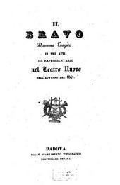 Il bravo: Dramma tragico in 3 atti. Da rappresentarsi nel Teatro Nuovo nell'autunno del 1841. (Il dramma è del Signor A. Berretoni. La musica è del Sig. [Marco Aurelio] Marliani.)