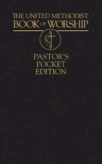 The United Methodist Book of Worship Pastor s Pocket Edition Book