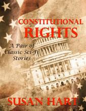 Constitutional Rights: A Pair of Classic Scifi Stories