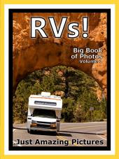 Just RVs! vol. 1: Big Book of RV Photographs & Recreational Vehicle Pictures