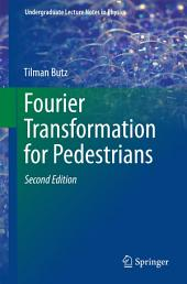 Fourier Transformation for Pedestrians: Edition 2