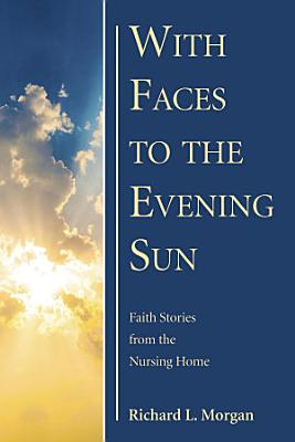 With Faces to the Evening Sun PDF