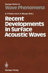 Recent Developments in Surface Acoustic Waves: Proceedings of European Mechanics Colloquium 226, University of Nottingham, U. K., September 2–5, 1987