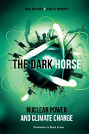 The Dark Horse Nuclear Power And Climate Change Book PDF