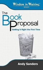 The Book Proposal: Getting It Right the First Time