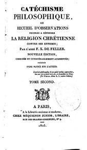 Catéchisme philosophique, ou Recueil d'observations propres à défendre la religion chrétienne