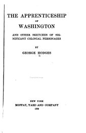 The Apprenticeship of Washington: And Other Sketches of Significant Colonial Personages