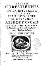 Lettres chrestiennes et spirituelles de messire Jean Du Verger de Hauranne, abbé de St Cyran...01