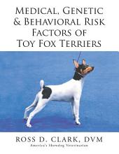 Medical, Genetic & Behavioral Risk Factors of Toy Fox Terriers