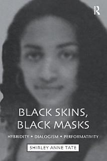 Black Skins  Black Masks Book