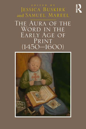 The Aura of the Word in the Early Age of Print  1450 1600  PDF