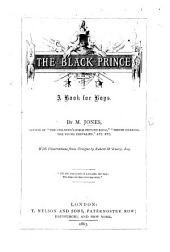 The Black Prince: a Book for Boys ... With Illustrations from Designs by R. M'Enery