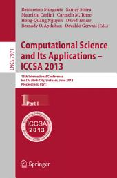 Computational Science and Its Applications -- ICCSA 2013: 13th International Conference, Ho Chi Minh City, Vietnam, July 24-27, 2013, Proceedings, Part 1