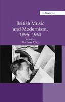 British Music and Modernism  1895 1960 PDF