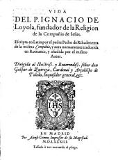 Vida del P. Ignacio de Loyola aora nuevamente traduzida en romance y anadida por el mismo autor