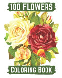 Download 100 Flowers Coloring Book Book