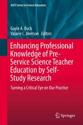 Enhancing Professional Knowledge Of Pre Service Science Teacher Education By Self Study Research Book PDF