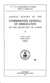 Annual Report of the Commissioner-General of Immigration to the Secretary of Labor for the Fiscal Year Ended ...