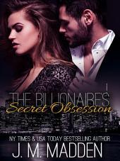 The Billionaire's Secret Obsession