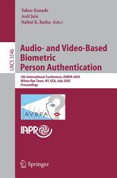 Audio- and Video-Based Biometric Person Authentication: 5th International Conference, AVBPA 2005, Hilton Rye Town, NY, USA, July 20-22, 2005, Proceedings