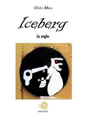 Iceberg. La Soglia.