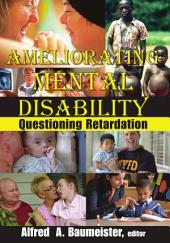 Ameliorating Mental Disability: Questioning Retardation