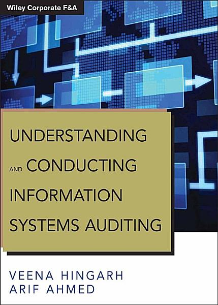 Understanding And Conducting Information Systems Auditing