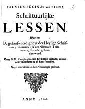 Schriftuurlijke lessen waer in de geloofwaerdigheyt der Heylige Schrifture, voornamelijk des Nieuwen Testaments, staende gehouden word: Volume 1