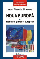 Noua Europă: Vol.1.: Identitate şi model european