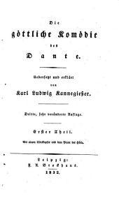 Die göttliche Komödie, uebers. und erklärt von K. L. Kannegiesser. 3e, veränderte Aufl: Band 1