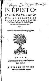 In Epistolam D. Pauli Apostoli Ad Corinthios Priorem D. Rodolphi Gualtheri Pastoris Ecclesie Tigurinae Homiliarum archetypi: cum indice rerum & verborum copiosißimo