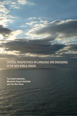 Critical Perspectives on Language and Discourse in the New World Order
