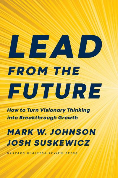 Download Lead from the Future Book