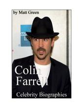 Celebrity Biographies - The Amazing Life Of Colin Farrell - Famous Actors