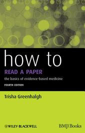 How to Read a Paper: The Basics of Evidence-Based Medicine, Edition 4