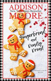 Gingerbread and Deadly Dread: (MURDER IN THE MIX 4)