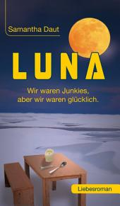 LUNA: Wir waren Junkies, aber wir waren glücklich
