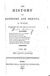 The History of Sandford and Merton: A Work Intended for the Use of Children ... : in Three Volumes, with Frontispieces, Volume 3