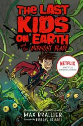 Last Kids On Earth And The Midnight Blade Book PDF
