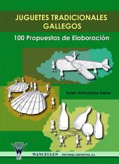 Juguetes tradicionales gallegos. 100 propuestas de elaboración