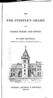 The Wee Steeple's Ghaist, and Other Poems and Songs