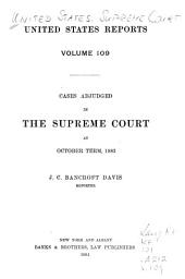 Cases Argued and Adjudged in the Supreme Court of the United States: Volume 109