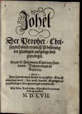 Johel Der Prophet, Christenlich unnd trewlich, zu besserung der glaubigen außgelegt und geprediget