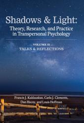 Shadow & Light (Vol. 2: Talks & Reflections): Theory, Research, and Practice in Transpersonal Psychology