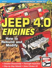 Jeep 4.0 Engines: How to Rebuild and Modify