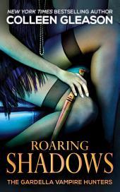 Roaring Shadows (Macey Gardella Vampire Slayer): Macey Book 2 (Urban Fantasy Paranormal Roaring Twenties Historical)